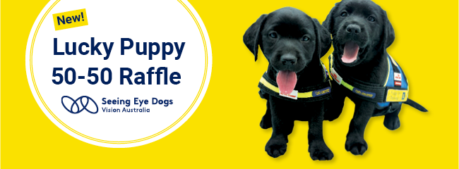 New! Lucky Puppy 50-50 Raffle Seeing Eye Dogs